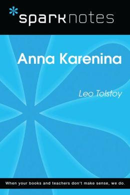 Anna Karenina (SparkNotes Literature Guide)