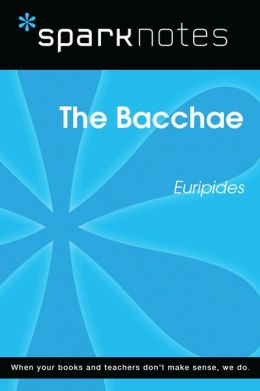 The Bacchae (SparkNotes Literature Guide)