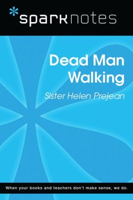 Dead Man Walking (SparkNotes Literature Guide)