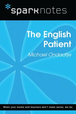 The English Patient (SparkNotes Literature Guide)
