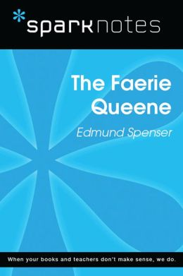 The Faerie Queen (SparkNotes Literature Guide)