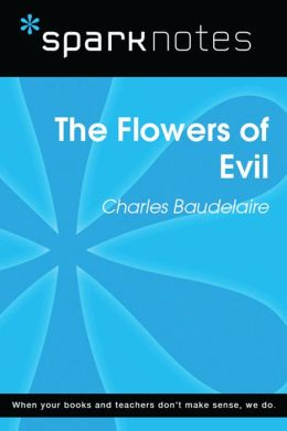 The Flowers of Evil (SparkNotes Literature Guide)
