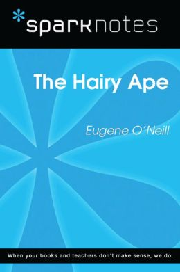 The Hairy Ape (SparkNotes Literature Guide)