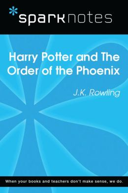 Harry Potter and the Order of the Phoenix (SparkNotes Literature Guide)