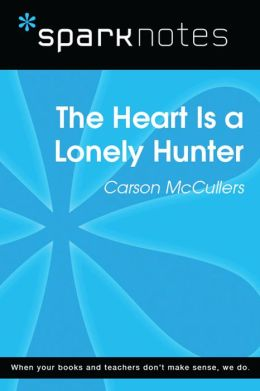 The Heart is a Lonely Hunter (SparkNotes Literature Guide)