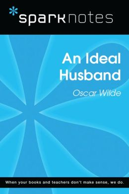 An Ideal Husband (SparkNotes Literature Guide)