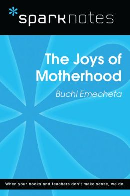 The Joys of Motherhood (SparkNotes Literature Guide)