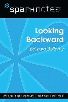 Looking Backward (SparkNotes Literature Guide)