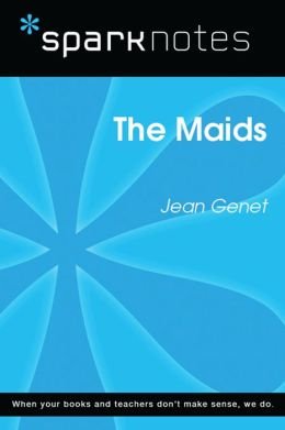 The Maids (SparkNotes Literature Guide)