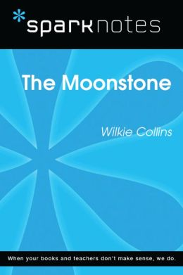 The Moonstone (SparkNotes Literature Guide)