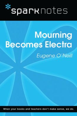 Mourning Becomes Electra (SparkNotes Literature Guide)