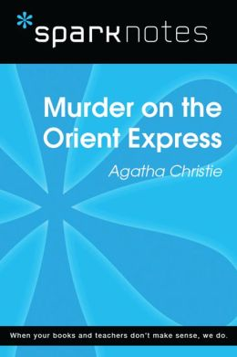 Murder on the Orient Express (SparkNotes Literature Guide)