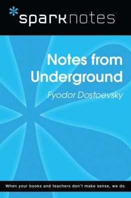 Notes from Underground (SparkNotes Literature Guide)