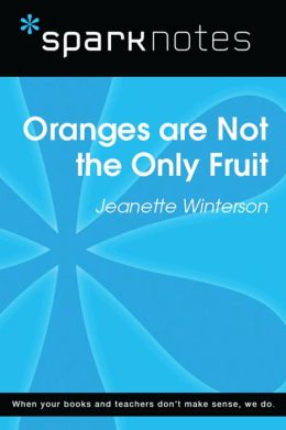 Oranges are Not the Only Fruit (SparkNotes Literature Guide)