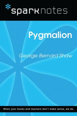 Pygmalion (SparkNotes Literature Guide)