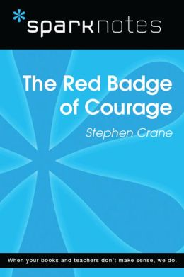 The Red Badge of Courage (SparkNotes Literature Guide)