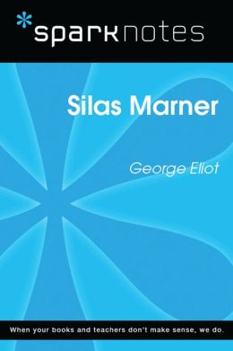 Silas Marner (SparkNotes Literature Guide)