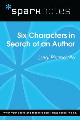 Six Characters in Search of an Author (SparkNotes Literature Guide)