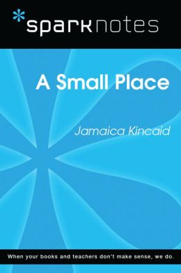 A Small Place (SparkNotes Literature Guide)