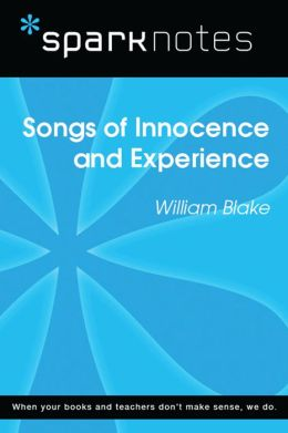 Songs of Innocence and Experience (SparkNotes Literature Guide)