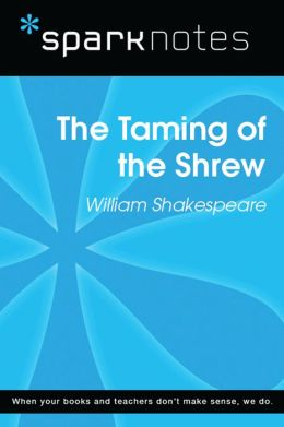 The Taming of the Shrew (SparkNotes Literature Guide)