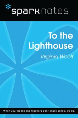 To the Lighthouse (SparkNotes Literature Guide)