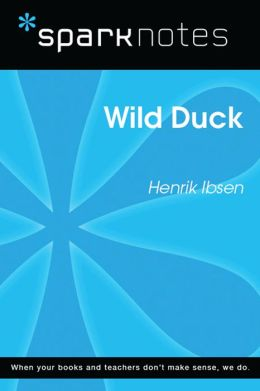 Wild Duck (SparkNotes Literature Guide)