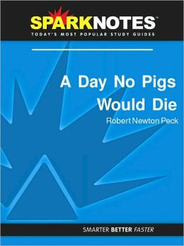 A Day No Pigs Would Die (SparkNotes Literature Guide Series)