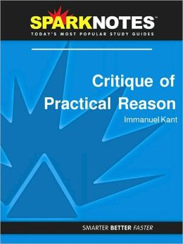 Critique of Practical Reason (SparkNotes Philosophy Guide)