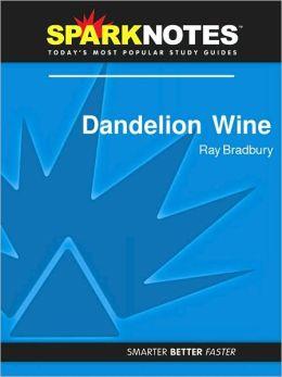 Dandelion Wine (SparkNotes Literature Guide Series)