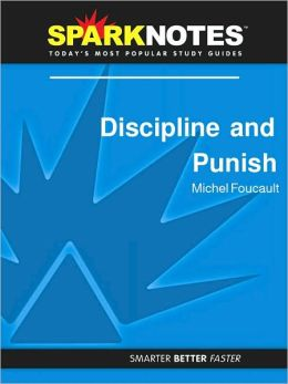Discipline and Punish (SparkNotes Philosophy Guide)