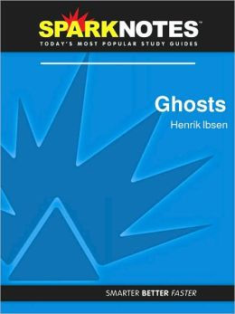 Ghosts (SparkNotes Literature Guide Series)