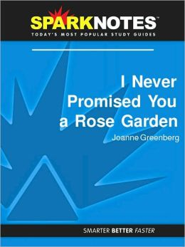 I Never Promised You a Rose Garden (SparkNotes Literature Guide Series)