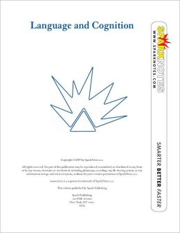 Language and Cognition (SparkNotes Psychology Guide Series)