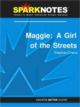 Maggie: A Girl of the Streets (SparkNotes Literature Guide Series)