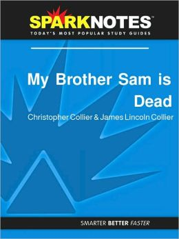 My Brother Sam Is Dead (SparkNotes Literature Guide Series)