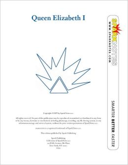 Queen Elizabeth I (SparkNotes Biography Guide Series)