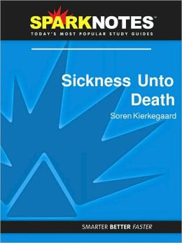 Sickness Unto Death (SparkNotes Philosophy Guide)