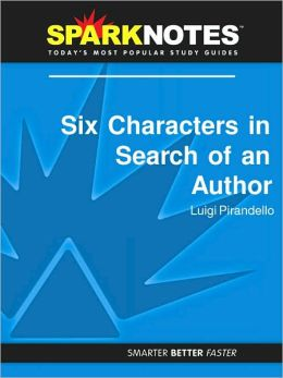 Six Characters in Search of an Author (SparkNotes Literature Guide Series)