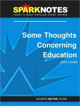 Some Thoughts Concerning Education (SparkNotes Philosophy Guide)