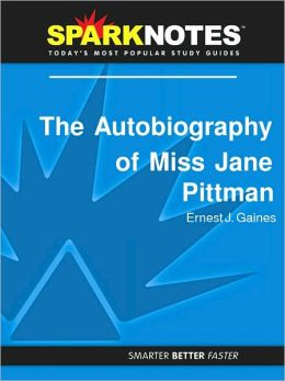 The Autobiography of Miss Jane Pittman (SparkNotes Literature Guide Series)
