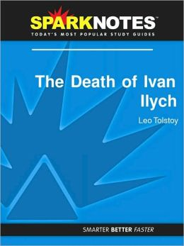 The Death of Ivan Ilych (SparkNotes Literature Guide Series)