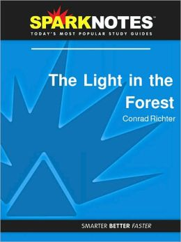 The Light in the Forest (SparkNotes Literature Guide Series)