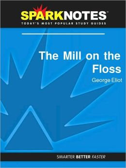The Mill on the Floss (SparkNotes Literature Guide Series)