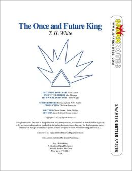 The Once and Future King (SparkNotes Literature Guide)
