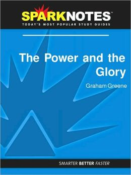 The Power and the Glory (SparkNotes Literature Guide Series)