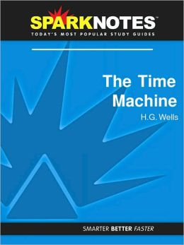 The Time Machine (SparkNotes Literature Guide Series)