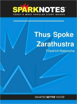 Thus Spoke Zarathustra (SparkNotes Philosophy Guide)
