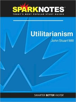 Utilitarianism (SparkNotes Philosophy Guide)