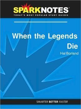 When the Legends Die (SparkNotes Literature Guide Series)